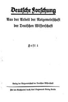 Deutsche Forschung. Aus der Arbeit der Notgemeinschaft der Deutschen Wissenschaft, 1928, H. 1.