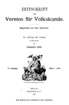 Zeitschrift des Vereins für Volkskunde, 19. Jahrgang, 1909, Heft 4.