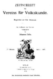 Zeitschrift des Vereins für Volkskunde, 17. Jahrgang, 1907, Heft 1.
