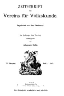 Zeitschrift des Vereins für Volkskunde, 15. Jahrgang, 1905, Heft 2.