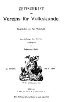 Zeitschrift des Vereins für Volkskunde, 15. Jahrgang, 1905, Heft 4.