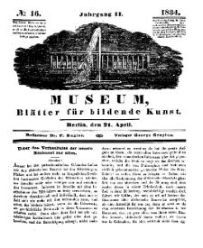 Museum, Blätter für bildende Kunst, Nr. 16, 21 April 1834, 2 Jhrg.
