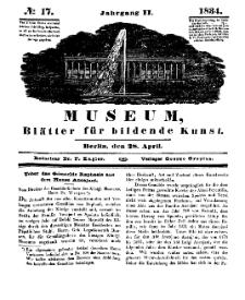Museum, Blätter für bildende Kunst, Nr. 17, 28 April 1834, 2 Jhrg.