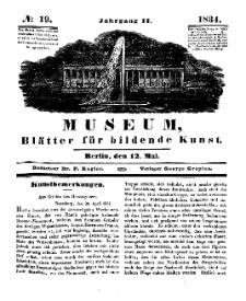 Museum, Blätter für bildende Kunst, Nr. 19, 12 Mai 1834, 2 Jhrg.