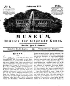 Museum, Blätter für bildende Kunst, Nr. 1, 5 Januar 1835, 3 Jhrg.