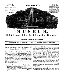 Museum, Blätter für bildende Kunst, Nr. 6, 8 Februar 1836, 4 Jhrg.