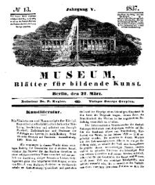 Museum, Blätter für bildende Kunst, Nr. 13, 27 März 1837, 5 Jhrg.