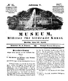 Museum, Blätter für bildende Kunst, Nr. 16, 17 April 1837, 5 Jhrg.