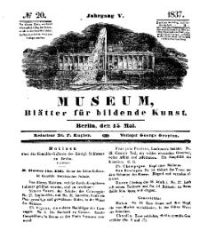 Museum, Blätter für bildende Kunst, Nr. 20, 15 Mai 1837, 5 Jhrg.