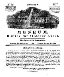 Museum, Blätter für bildende Kunst, Nr. 39, 25 September 1837, 5 Jhrg.