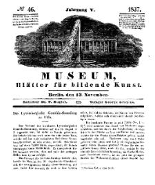 Museum, Blätter für bildende Kunst, Nr. 46, 13 November 1837, 5 Jhrg.