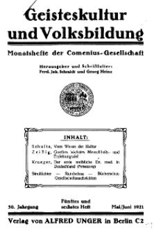 Geisteskultur und Volksbildung. Monatshefte der Comenius-Gesellschaft für Kultur und Geistesleben, 1921, 30. Band, Heft 5/6