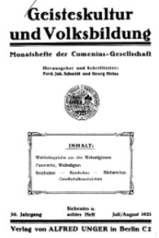 Geisteskultur und Volksbildung. Monatshefte der Comenius-Gesellschaft für Kultur und Geistesleben, 1921, 30. Band, Heft 7/8