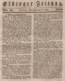 Elbinger Zeitung, No. 31 Sonnabend, 17. März 1849