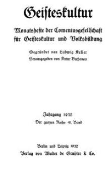 Geisteskultur. Monatshefte der Comenius-Gesellschaft für Kultur und Geistesleben, 1932, 41. Band