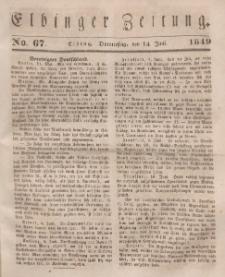 Elbinger Zeitung, No. 67 Donnerstag, 14. Juni 1849