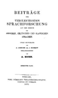 Beiträge zur vergleichenden Sprachforschung auf dem Gebiete der arischen, celtischen und slawischen Sprachen, 7. Bd.