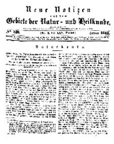 Neue Notizen aus dem Gebiete der Natur- und Heilkunde, 1843 (Bd. XXV, nr 2), Januar - No 530
