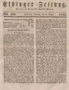 Elbinger Zeitung, No. 101 Montag, 25. August 1845