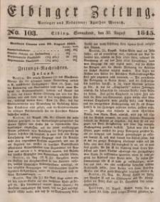 Elbinger Zeitung, No. 103 Sonnabend, 30. August 1845