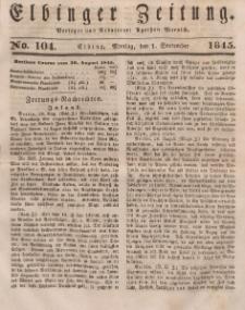 Elbinger Zeitung, No. 104 Montag, 1. September 1845