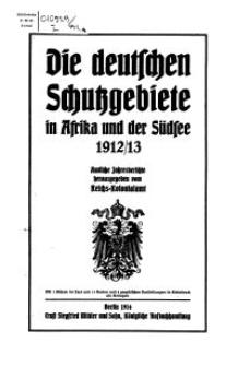 Die Deutschen Schutzgebiete in Afrika und der Südsee 1912/13