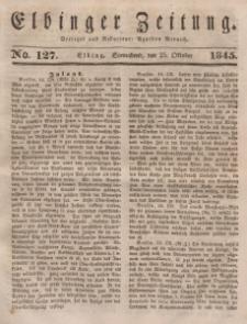 Elbinger Zeitung, No. 127 Sonnabend, 25. Oktober 1845