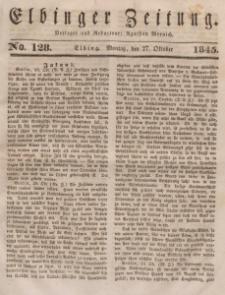 Elbinger Zeitung, No. 128 Montag, 27. Oktober 1845