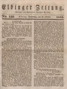Elbinger Zeitung, No. 129 Donnerstag, 30. Oktober 1845