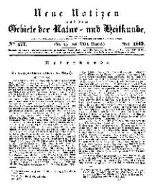 Neue Notizen aus dem Gebiete der Natur- und Heilkunde, 1842 (Bd. XXII, nr 15), Mai - No 477