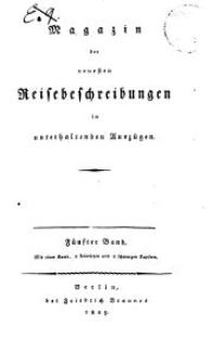 Magazin der neuesten Reisebeschreibungen in unterhaltenden Auszügen, Bd. 5, 1809