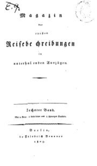 Magazin der neuesten Reisebeschreibungen in unterhaltenden Auszügen, Bd. 6, 1809