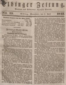 Elbinger Zeitung, No. 39 Sonnabend, 1. April 1843