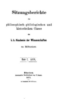 Sitzungsberichte der philosophisch-philologischen ...1873, Heft I.