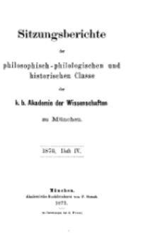 Sitzungsberichte der philosophisch-philologischen ...1873, Heft IV.