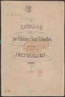Katalog der zur Elbinger Stadt-Bibliothek gehoerigen Naturalien