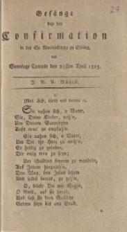 Gesänge bei der Confirmation in der St.Marienkirche zu Elbing am Sonntag cantate den 23sten April 1815