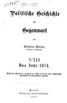 Politische Geschichte der Gegenwart - VIII. Das Jahr 1874