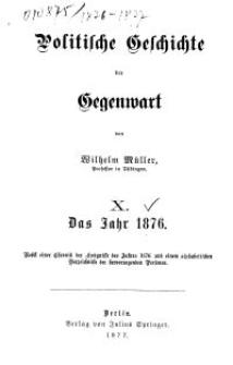 Politische Geschichte der Gegenwart - X. Das Jahr 1876
