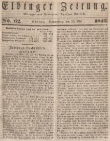 Elbinger Zeitung, No. 62 Donnerstag, 25. Mai 1843