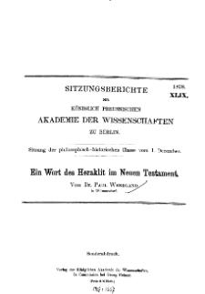 ...1898, XLIX, Sitzung der philosophisch-historischen Classe vom 1. Dezember, P. Wendland, Ein Wort des Heraklit im Neuen Testament