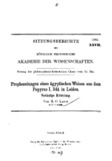 ...1903, XXVII, Sitzung der philosophisch-historischen Classe vom 14. Mai, H. O. Lange, Prophezeiungen eines ägyptischen Weisen aus dem Papyrus I, 334 in Leiden