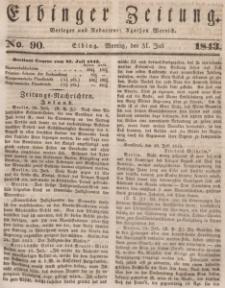 Elbinger Zeitung, No. 90 Montag, 31. Juli 1843