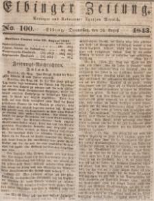 Elbinger Zeitung, No. 100 Donnerstag, 24. August 1843