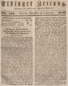 Elbinger Zeitung, No. 104 Sonnabend, 2. September 1843