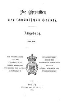 Die Chroniken der Deutschen Städte: T. 4. Bd. 1. Augsburg
