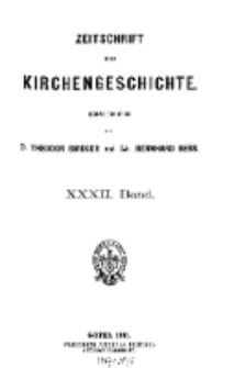 Zeitschrift für Kirchengeschichte, 1911, Bd. 32, H. 1.