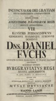 Inconcussam Dei Gratiam [...] Daniel Fuchs [...] Musae Drusiacae opera Ioannis Langii