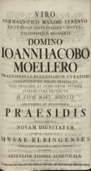 Viro Permagnifico Maxime [...] Ioanni Iacobo Moellero [...] Musae Elbingenses [...] Gottlieb Thoma Achenwall