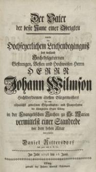 Der Vater [...] Herr Johann Wilmsons [...] von Daniel Rittersdorf